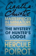 9780007526390 - Agatha Christie: The Mystery of Hunter's Lodge: A Hercule Poirot Short Story - Buch