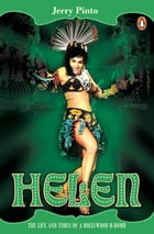 Helen: The Life and Times of A Bollywood H-Bomb