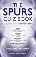 The Spurs Quiz Book: 1,000 Questions Covering the 80s, 90s and 2000s by Chris Cowlin