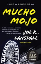Mucho Mojo: A Hap and Leonard Novel (2) by Joe R. Lansdale