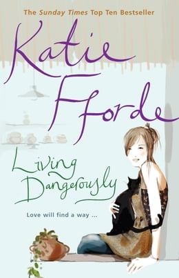 Book Living Dangerously by Katie Fforde