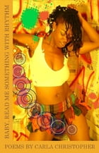 Baby, Read Me Something with Rhythm by Carla Christopher
