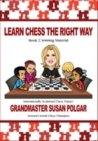 Learn Chess the Right Way: Book 2: Winning Material by Susan Polgar