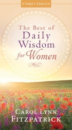The Best of Daily Wisdom for Women by Carol Lynn Fitzpatrick