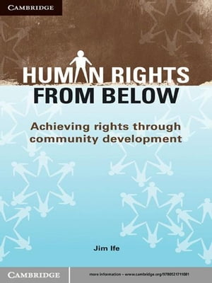 Human Rights from Below Achieving Rights through Community Development
