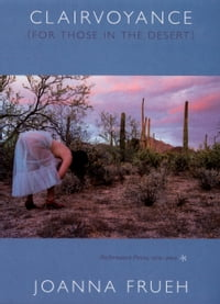 Clairvoyance (For Those In The Desert): Performance Pieces, 1979–2004