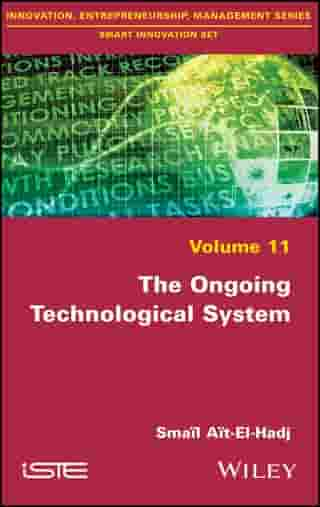The Ongoing Technological System by Smaïl Aït-El-Hadjait