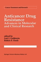 Anticancer Drug Resistance: Advances in Molecular and Clinical Research