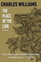 The Place of the Lion: A Novel by Charles Williams