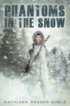 Phantoms in the Snow by Kathleen Benner Duble