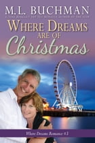 Where Dreams Are of Christmas: a Pike Place Market Seattle romance by M. L. Buchman