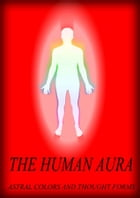 The Human Aura by Swami Panchadasi