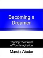 Becoming a Dreamer by Marcia Wieder