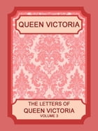 The Letters of Queen Victoria, Volume 3 by Queen Victoria