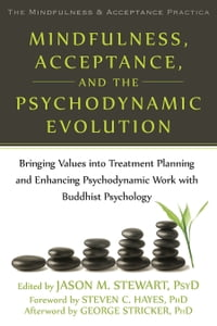 Mindfulness, Acceptance, and the Psychodynamic Evolution: Bringing Values into Treatment Planning…