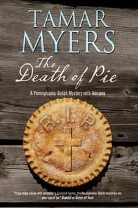 Death of Pie, The: A Pennsylvania Dutch mystery