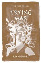 Trying War by S.D. Gentill