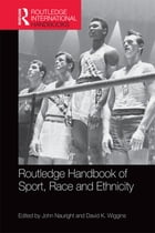 Routledge Handbook of Sport, Race and Ethnicity