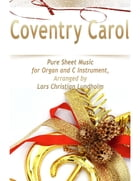 Coventry Carol Pure Sheet Music for Organ and C Instrument, Arranged by Lars Christian Lundholm