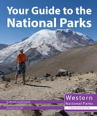 Your Guide to the National Parks of the West by Michael Oswald