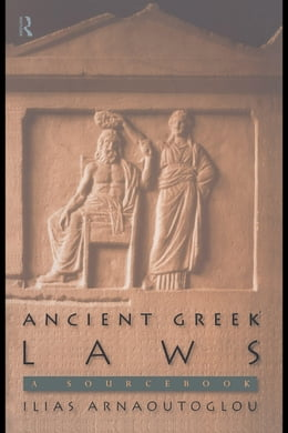 Book Ancient Greek Laws: A Sourcebook by Arnaoutoglou, Ilias