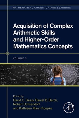 Book Acquisition of Complex Arithmetic Skills and Higher-Order Mathematics Concepts by David C. Geary