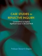 Case Studies in Reflective Inquiry