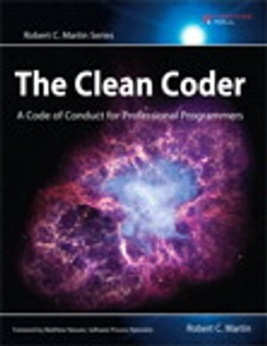 The Clean Coder: A Code of Conduct for Professional Programmers A Code of Conduct for Professional Programmers