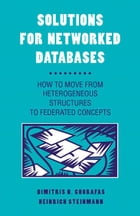 Solutions for Networked Databases: How to Move from Heterogeneous Structures to Federated Concepts