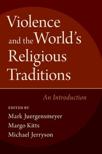 Violence and the World's Religious Traditions: An Introduction