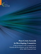 Post-Crisis Growth In The Developing World: A Special Report Of The Commission On Growth And…
