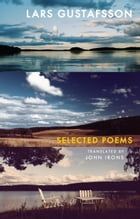 Selected Poems: Lars Gustafsson