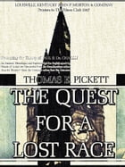 The Quest for a Lost Race (Illustrations) by Thomas E. Pickett