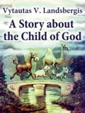9786099538624 - Vytautas V. Landsbergis: A Story About the Child of God - Knyga