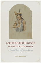 Anthropologists in the Stock Exchange: A Financial History of Victorian Science