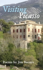 Visiting Picasso by Jim Barnes