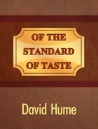 Of the Standard of Taste by David Hume