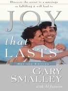 Joy That Lasts by Gary Smalley