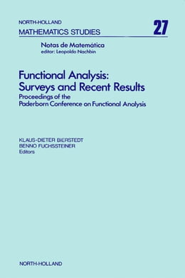 Book Functional Analysis: Surveys and Recent Results: Proceedings of the Conference on Functional… by Dieter Bierstedt, Klaus