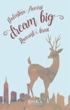 Dream Big: Racconti brevi by Valentina Accorsi