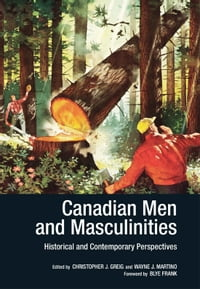 """Canadian Men and Masculinities: """"Failing Boys"""" and the Question of What Counts as Evidence"""