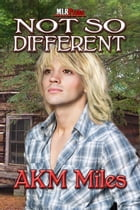 Not So Different by AKM Miles