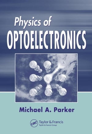 Physics of Optoelectronics