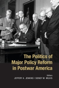 The Politics of Major Policy Reform in Postwar America