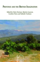Provence and the British Imagination by Caroline Patey