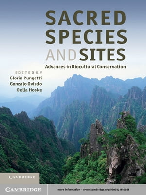 Sacred Species and Sites Advances in Biocultural Conservation