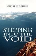 Stepping into the Void by Charles Schlee