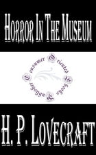 Horror in the Museum by H.P. Lovecraft