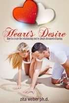 Heart's Desire: How to create the relationship you've always dreamed of having