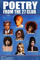 POETRY FROM THE 27 CLUB by Ray Bradbury
